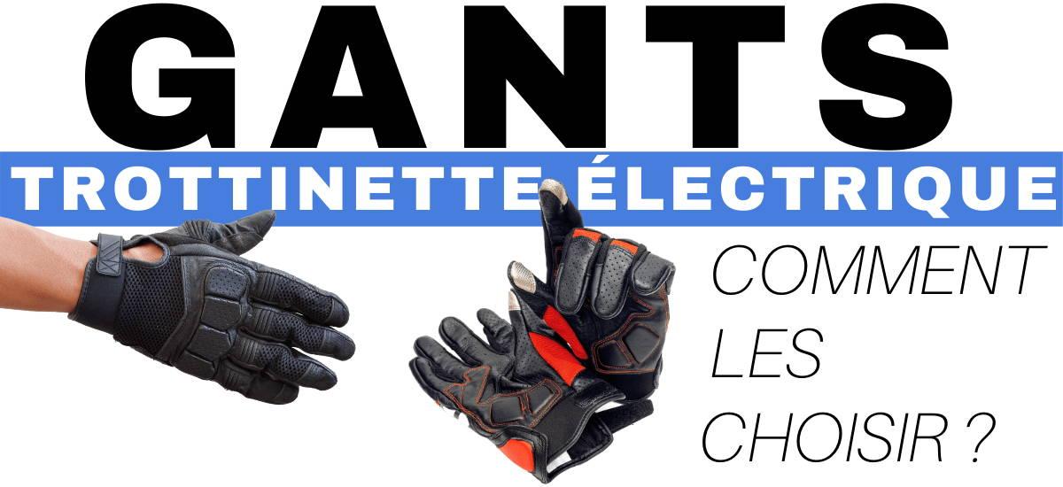 gants-trottinette-electrique-comment-choisir