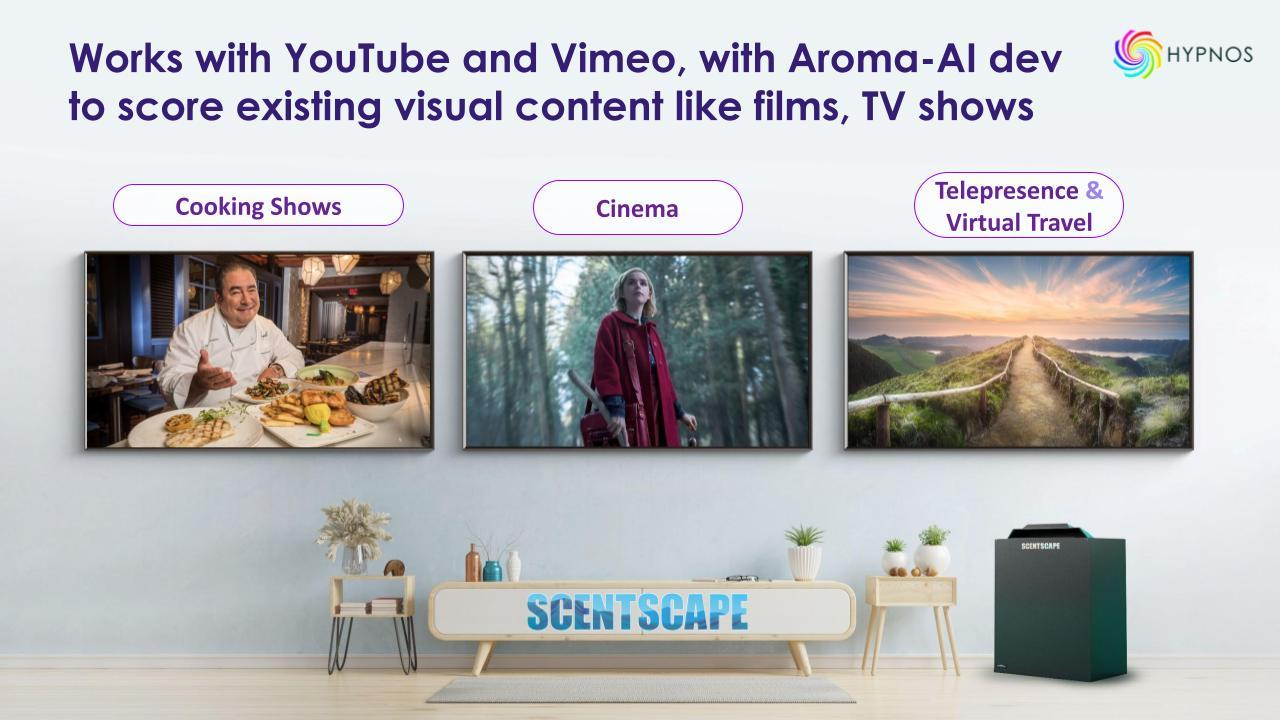 Scentscape work with Youtube and Vimeo and has many applications such as Bio-Immersive Telepresence, Scentracs for Home Cinema and even Cooking and Travel shows.