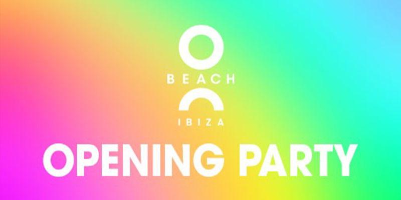 O beach opening party 2020, fiestas de apertura Ibiza 2020