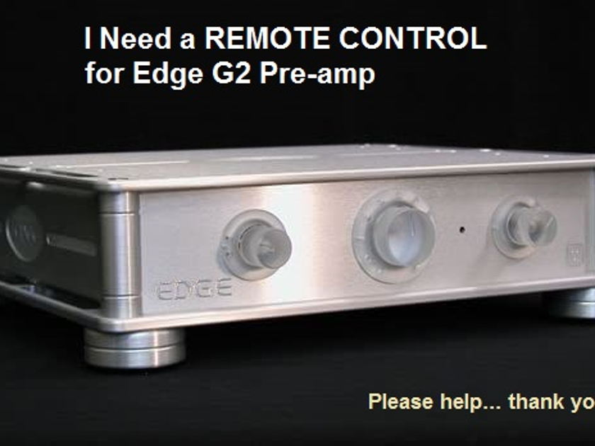 WANTED: Edge G-2, - - REMOTE CONTROL. . . . WANTED: REMOTE for EDGE G2 Preamp