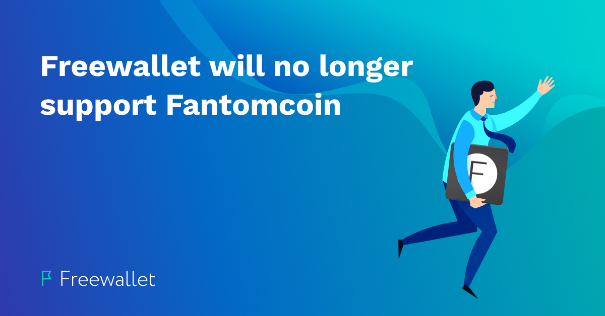 Freewallet will no longer support Fantomcoin