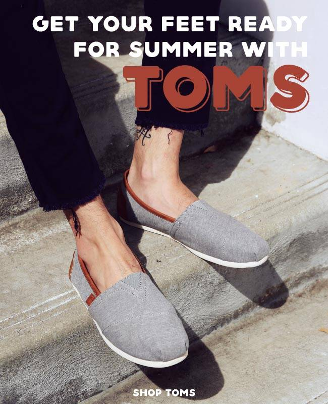 Get Your Feet Ready For Summer With Toms   Shop Toms