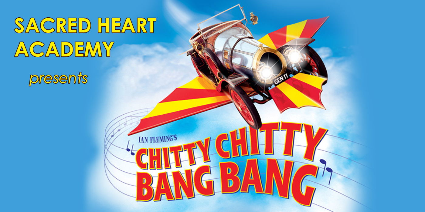 Sacred Heart Academy presents Chitty Chitty Bang Bang at the Shubert Theatre