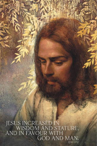 """Art poster of Jesus Christ portrait surrounded by gold leaves. Text reads: """"Jesus increased in wisdom and stature, and in favor with God and man. Luke 2:52""""."""