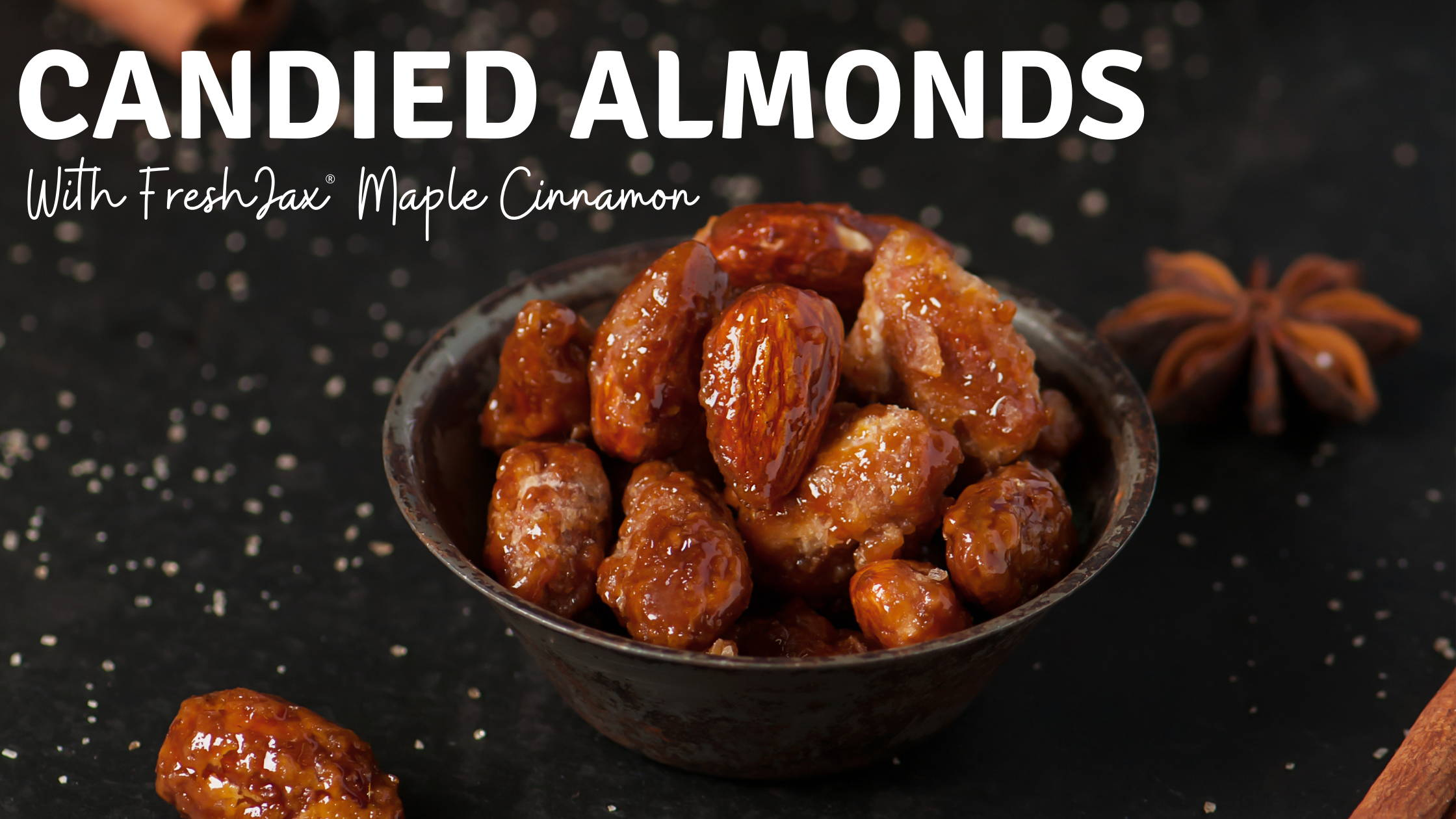 Candied Almonds in bowl with FreshJax Organic Maple Cinnamon Seasoning