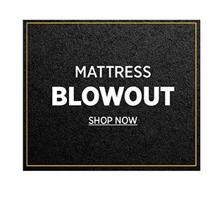 Mattress Blowout