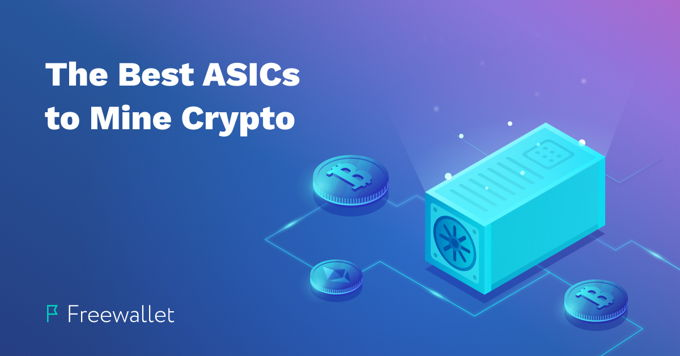 The best ASICs to mine cryptocurrency