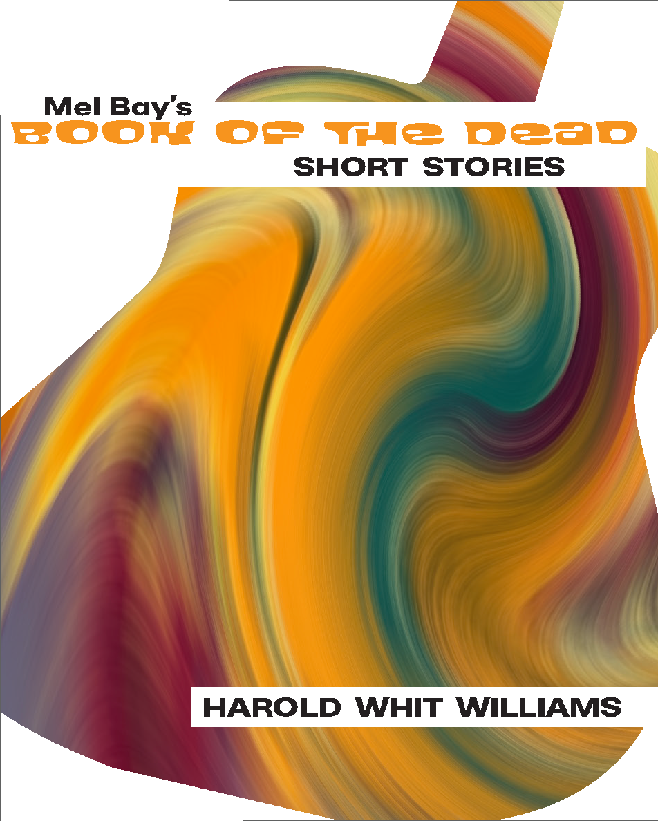 Mel Bay's Book of the Dead by Harold Whit Williams