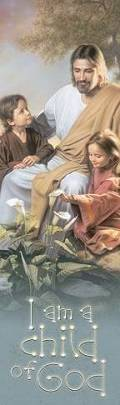 """LDS art bookmark of featuring a painting of Jesus sitting with children. Text reads: """"I am a child of God."""""""