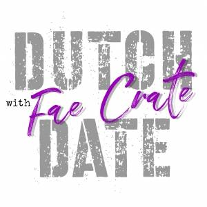 Dutch with Fae Crate