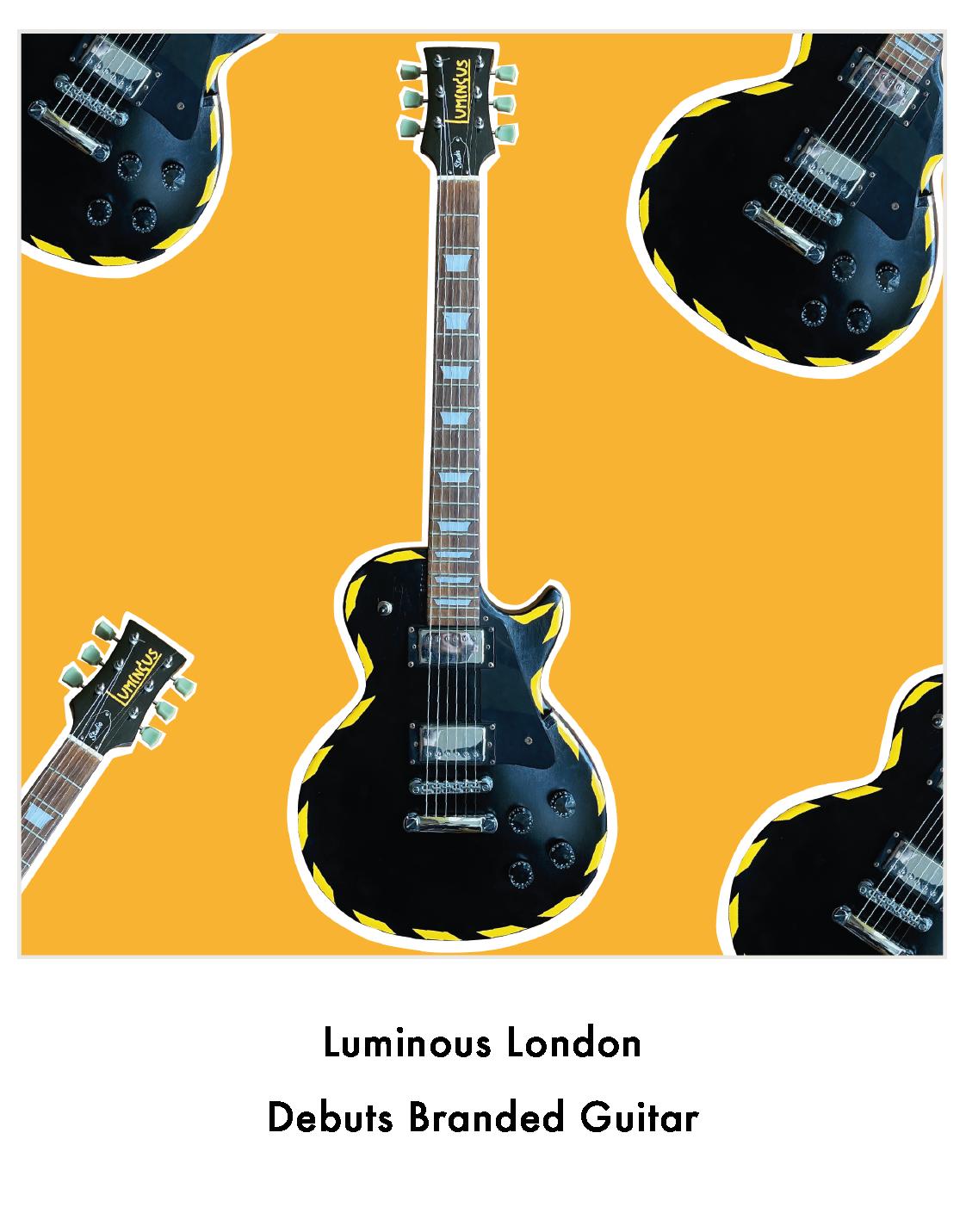 Luminous London Debuts Branded Guitar