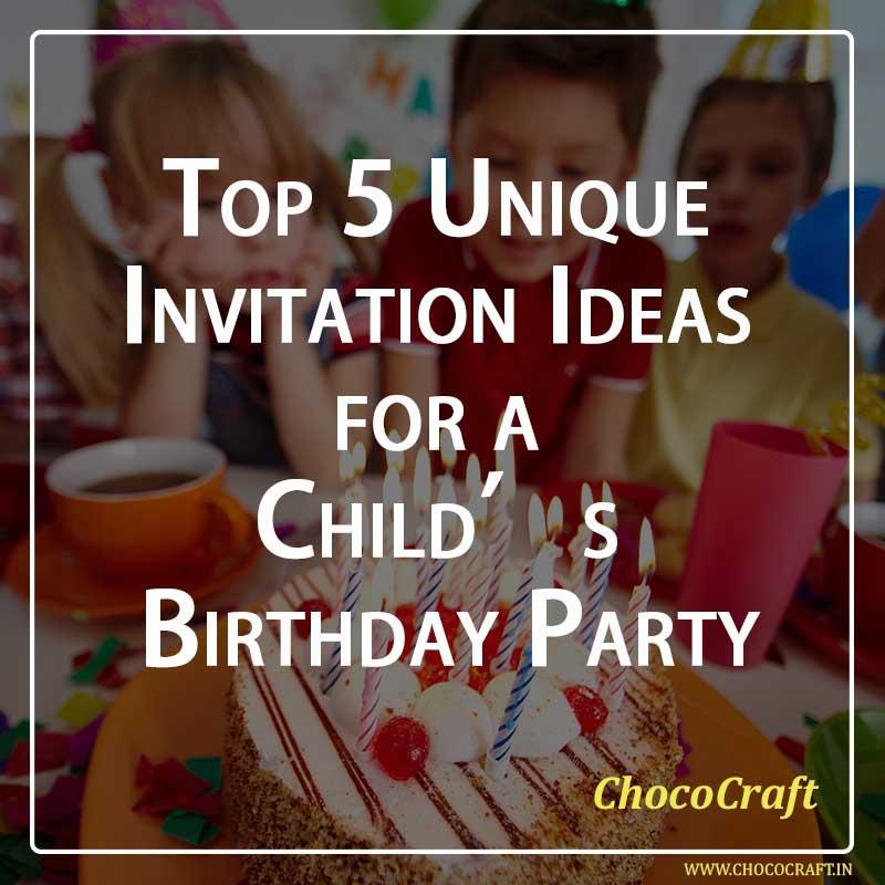 Top 5 Unique Invitation Ideas for a Child's Birthday Party