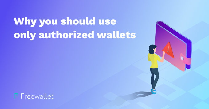 Why all crypto enthusiasts should only use authorized wallets and up-to-date addresses