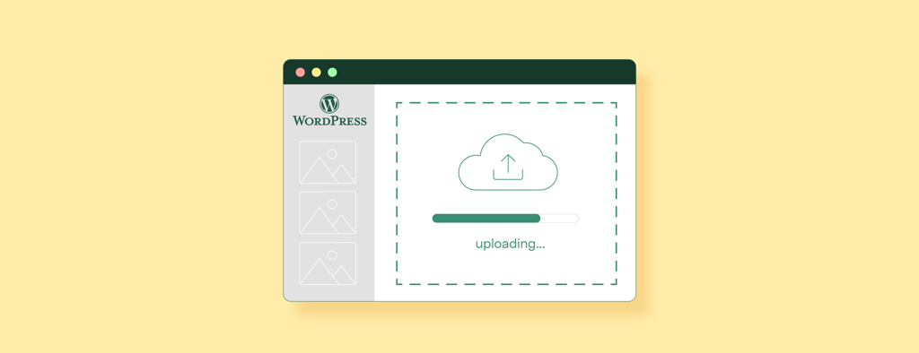How to Upload Files to WordPress With Uploadcare: A Step-by-Step Guide