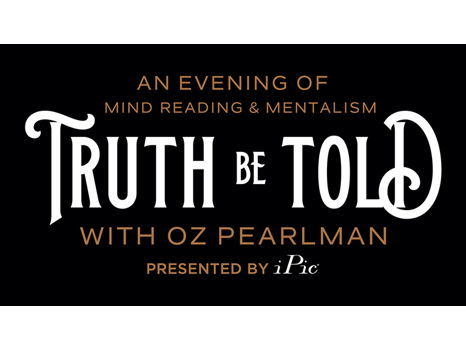 Truth Be Told with Oz Pearlman at iPic Theater