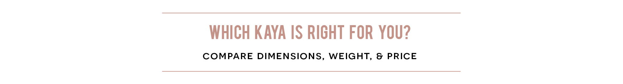 WHICH KAYA IS RIGHT FOR YOU?