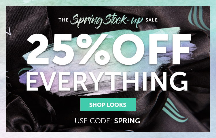 The Spring Stock-Up! 25% off everything! Shop now!