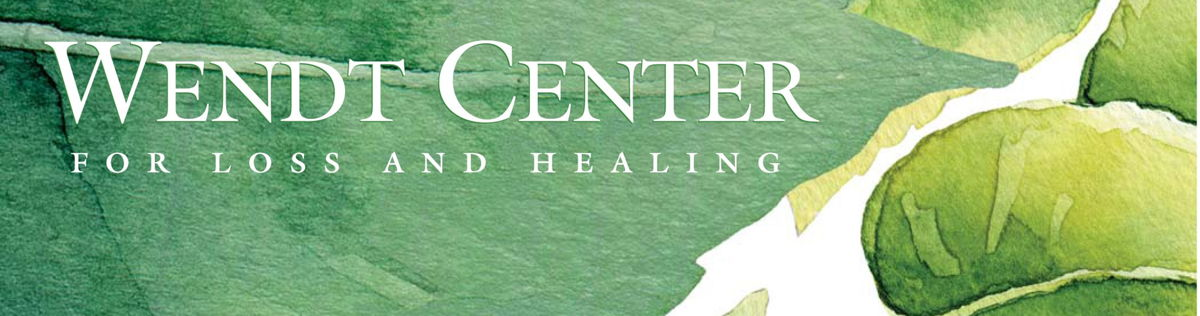 The Wendt Center for Loss and Healing