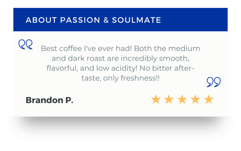 Best coffee I've ever had! Both the medium and dark roast are incredibly smooth, flavorful, and low acidity! No bitter after-taste, only freshness!!