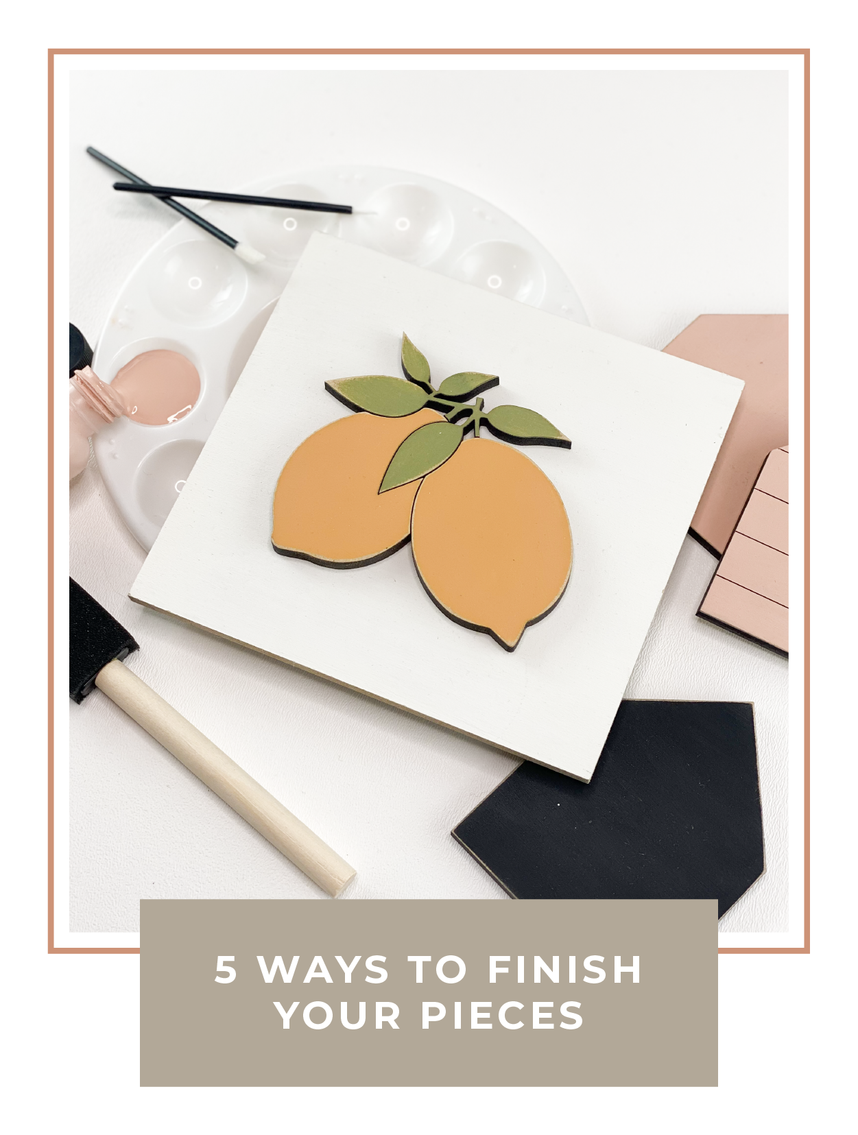 5 ways to finish your pieces
