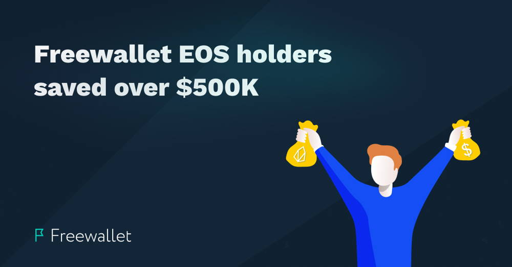 Freewallet EOS holders saved over $500K.jpg