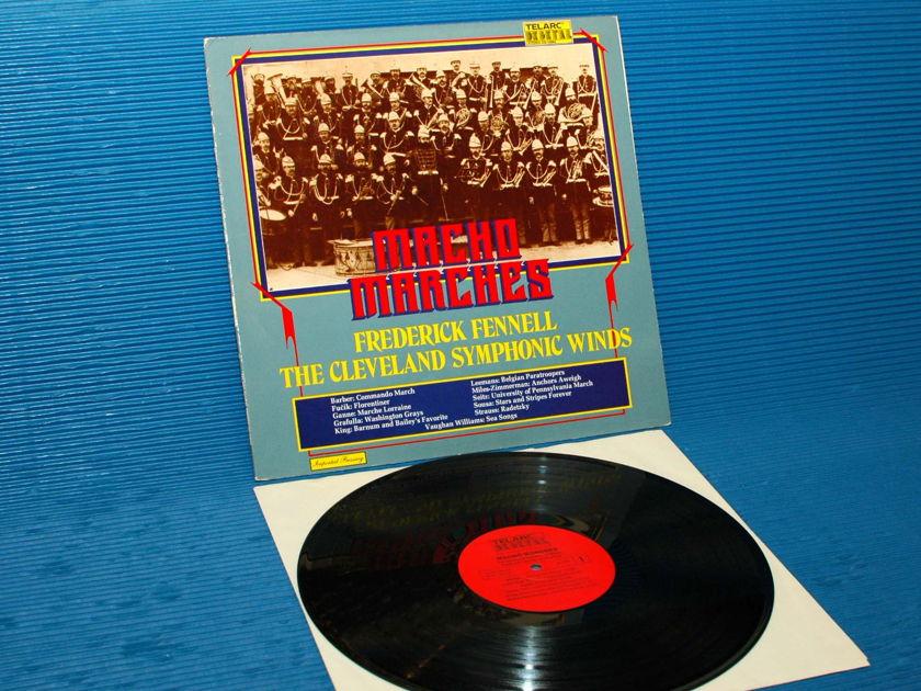 "FREDERICK FENNELL - - ""Macho Marches"" -  Telarc 1979 German import"