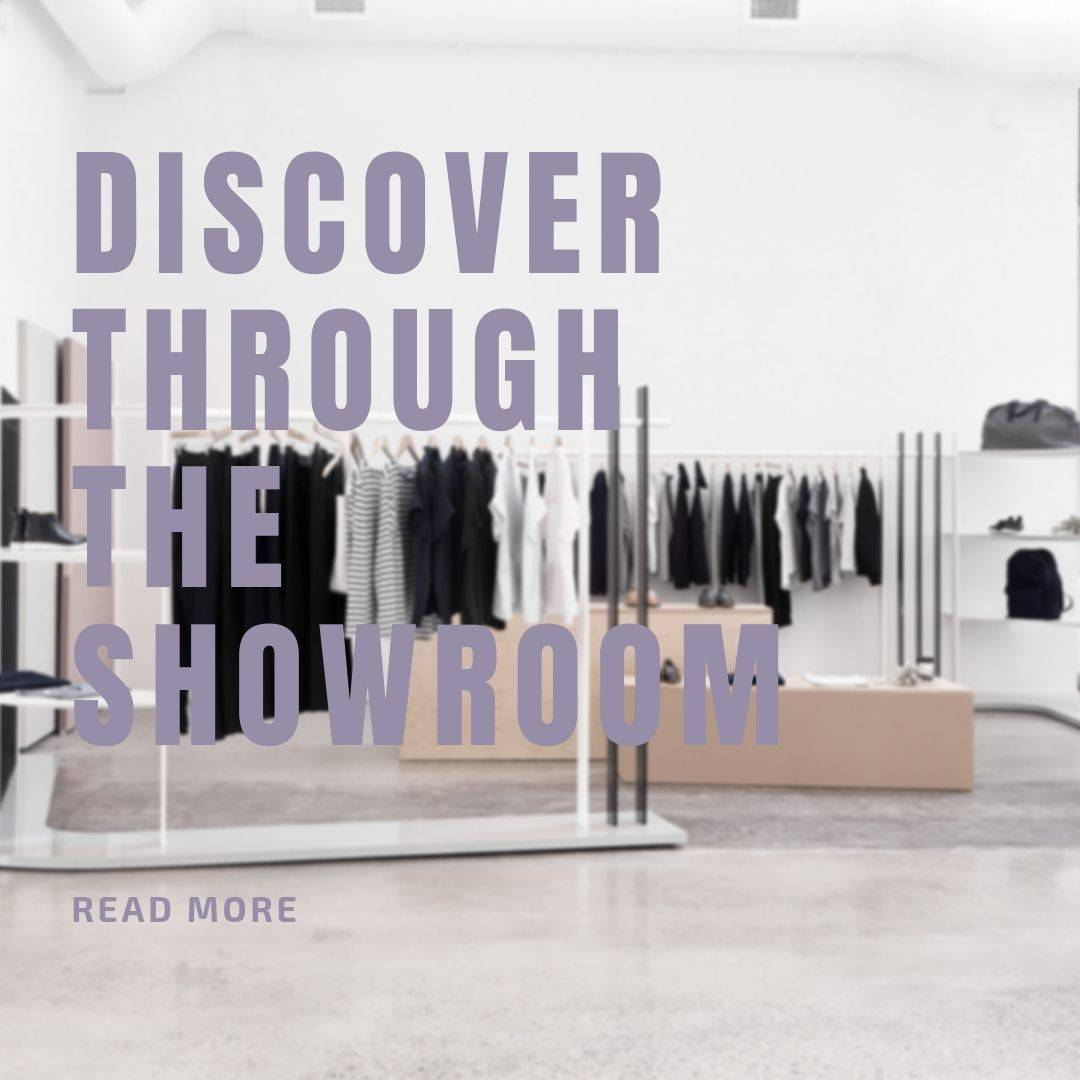 Discover Through the showroom