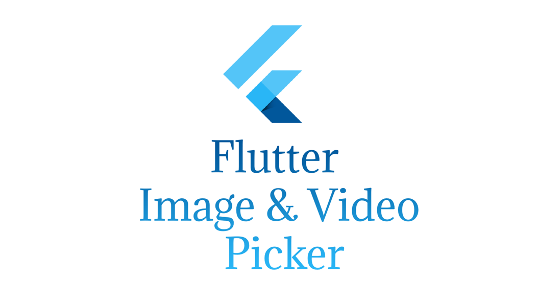 Flutter Image / Video Picker — Flutter - Karthik Ponnam