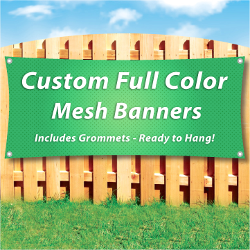 "Color Banner attached to a wood fence saying ""Custom Full Color Mesh Banners"""""