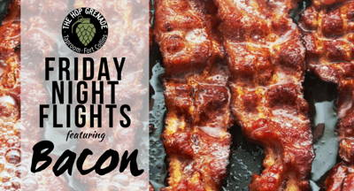 Friday Night Flights: Beer & Bacon
