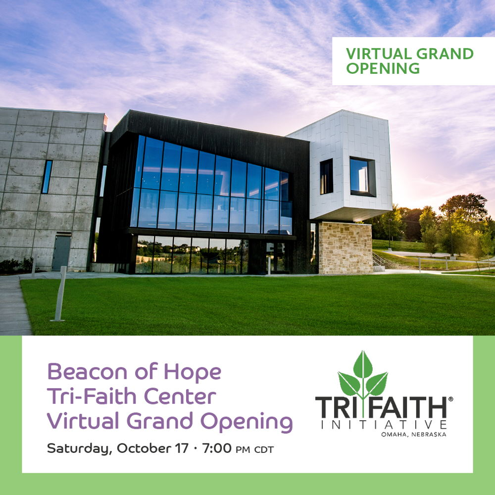 Picture of Honoring past, present, and future, Beacon of Hope will celebrate the opening of the Tri-Faith Center as a safe haven for dialogue, prayer, and friendship-building. Please join us as we celebrate the fulfillment of Tri-Faith's original mission: to intentionally co-locate a synagogue, church, mosque, and interfaith center on one shared commons.