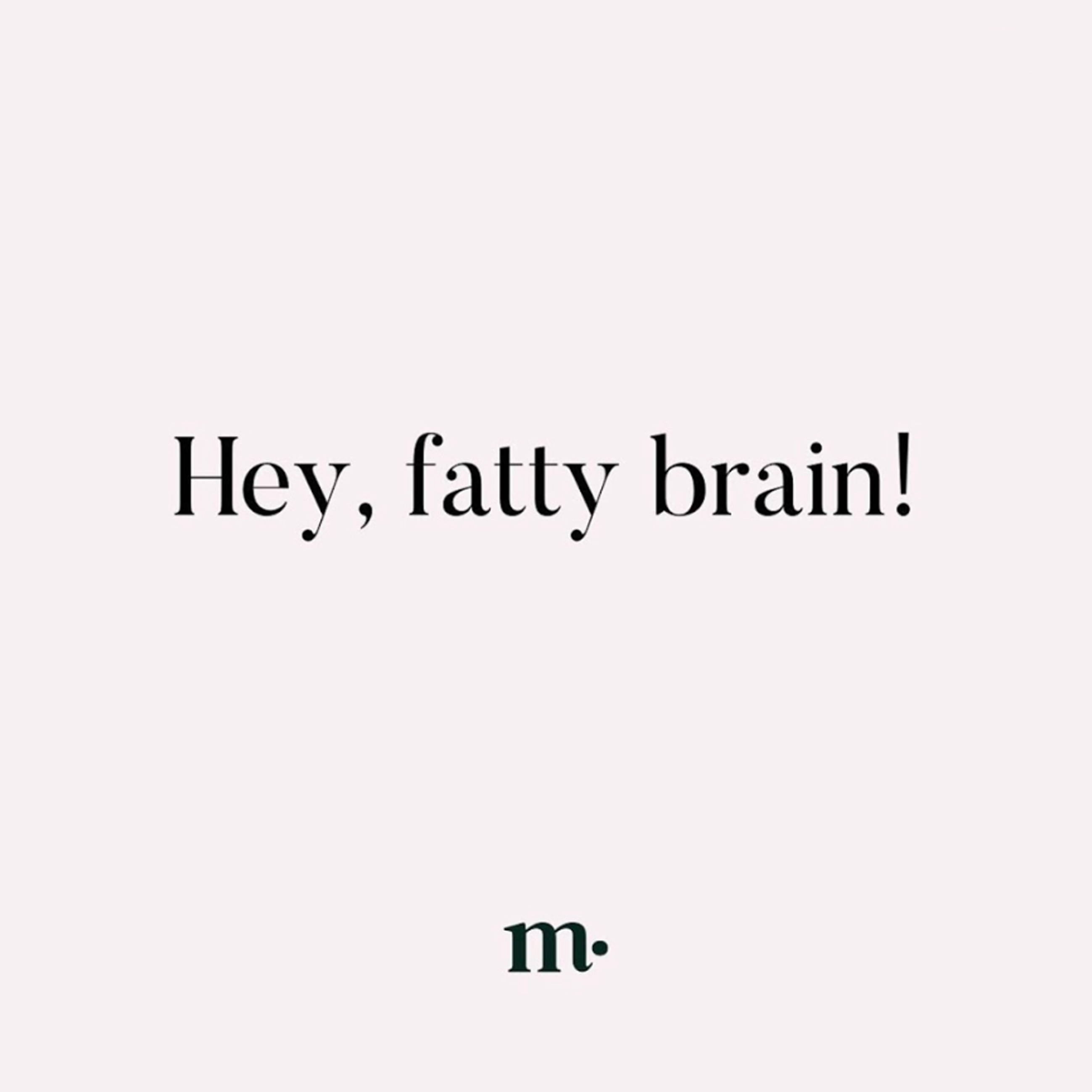 heym fatty brain