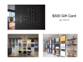 $500 Gift Certificate to The Shade Store