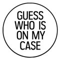 GUESS WHO CASES