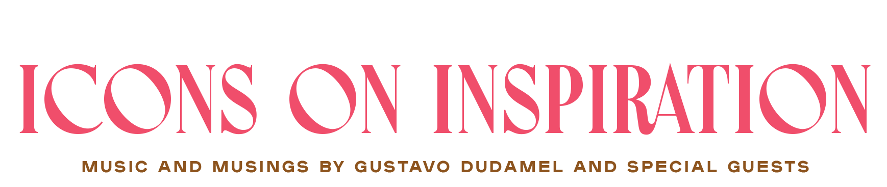 Watch Icons on Inspiration now: music and musings from Gustavo Dudamel and special guests