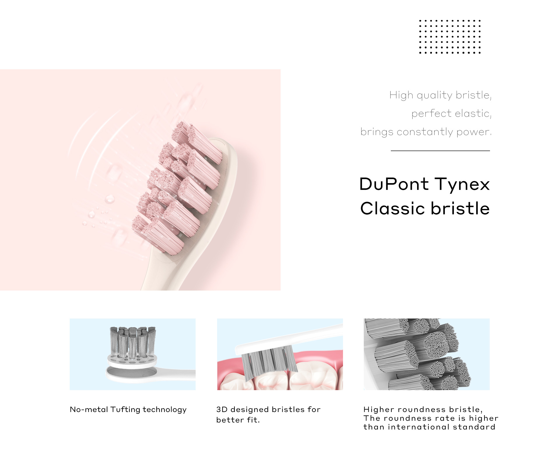 dupont tynex classic bristle no=metal tufting technology 3D designed bristles