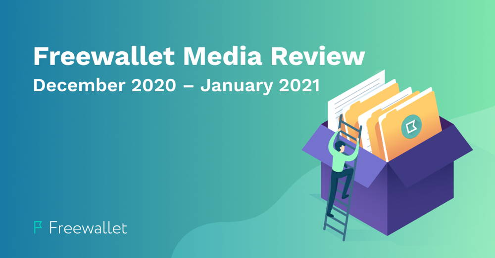 Freewallet Media Review December 2020, January 2021 Blog Cover