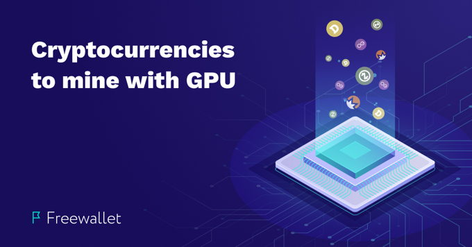 The best coins to GPU mine in 2020