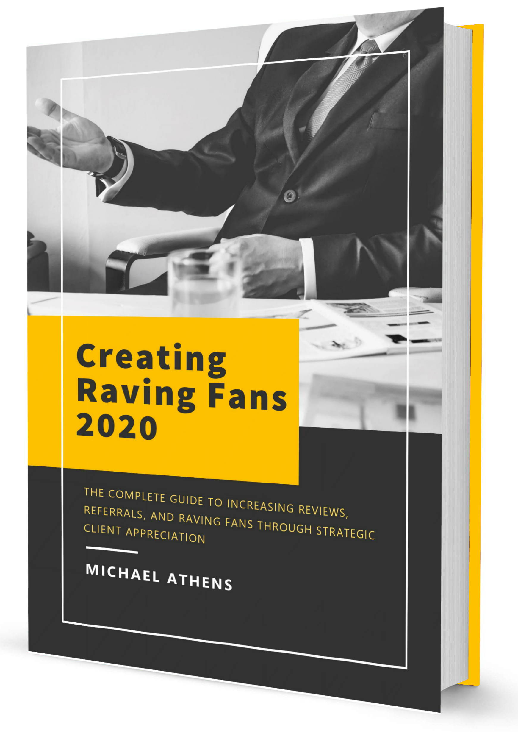 Creating Raving fans guide, the complete guide to increasing reviews referrals and raving fans through strategic appreciation