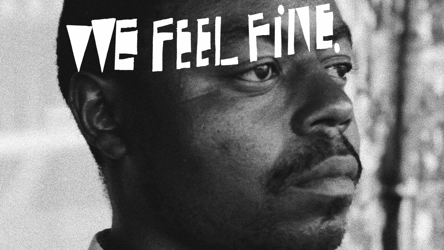 We Feel Fine
