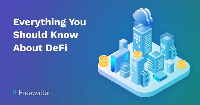 Everything You Should Know About DeFi