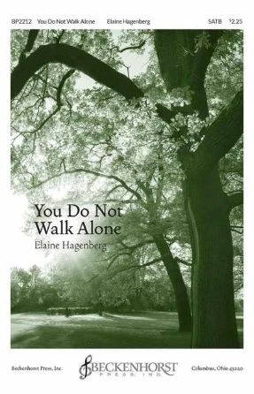You Do Not Walk Alone SATB - Elaine Hagenberg