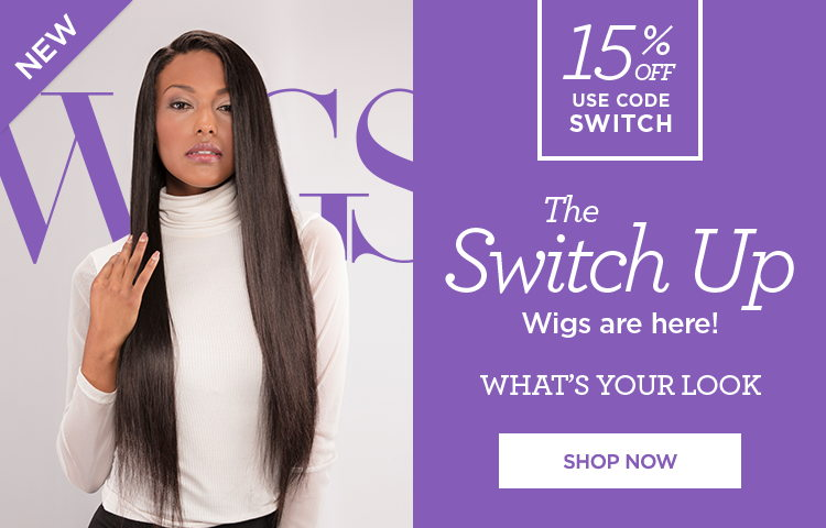 The switch up. All wigs are here. Shop our looks.