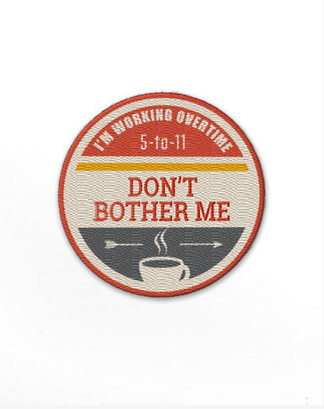 A badge you can put on your shirt so you don't get disturbed.