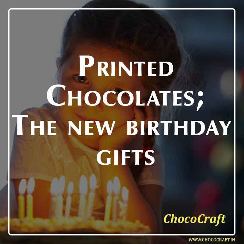 Printed Chocolates for your Birthday Party in Delhi