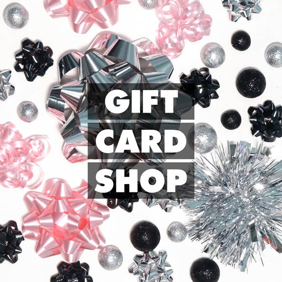 Gift Card Shop: available in amounts of $25, $50, and $100