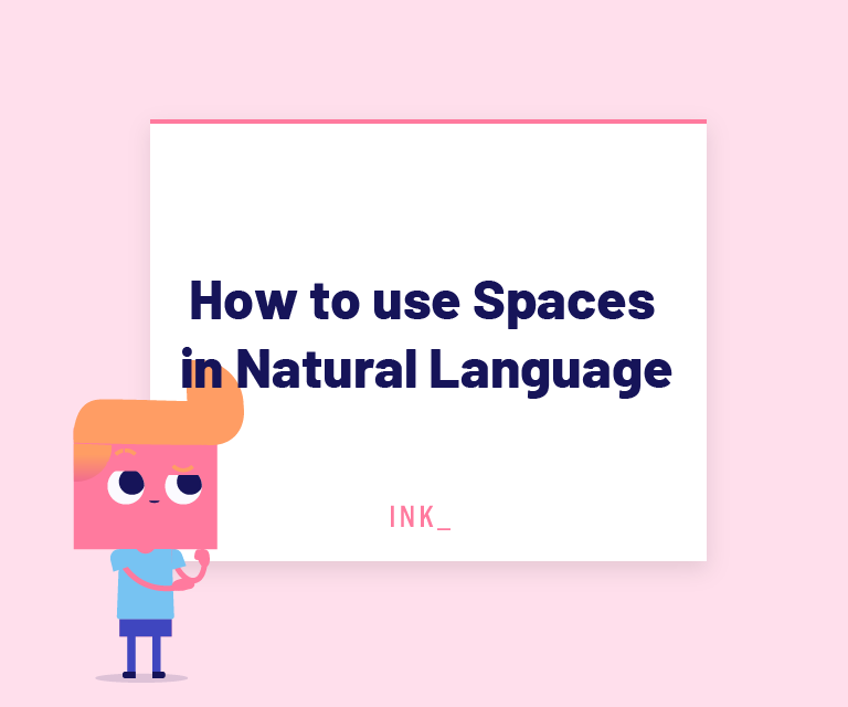 How to use spaces in natural language