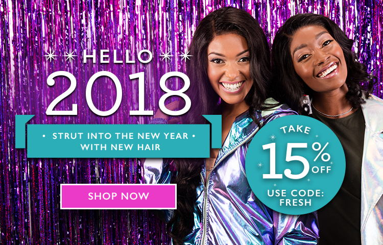 Hello 2018! Strut into the new year with new hair. Shop now!