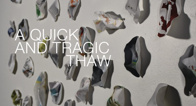 A Quick & Tragic Thaw: Collaboration by Yvonne Love and Gabrielle Russomagno