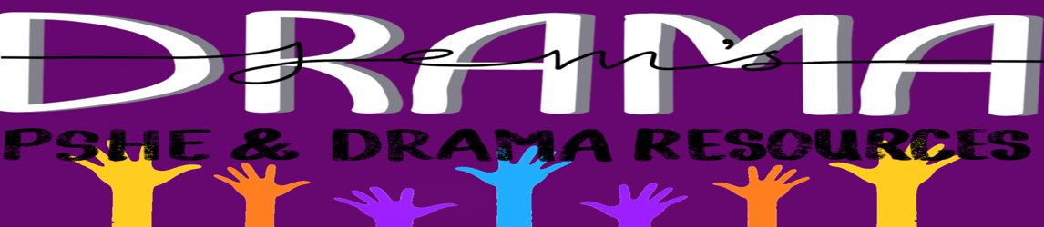 Drama and PSHE Resources